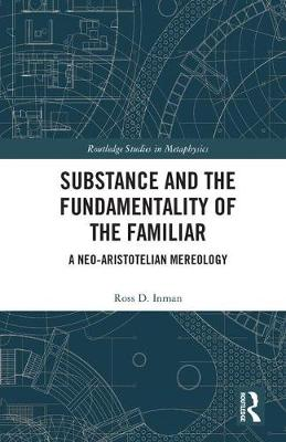 Substance and the Fundamentality of the Familiar book