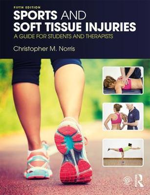 Sports and Soft Tissue Injuries by Christopher M. Norris
