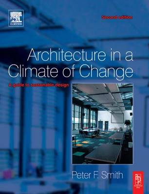 Architecture in a Climate of Change by Peter F Smith