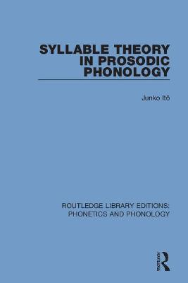 Syllable Theory in Prosodic Phonology by Junko Ito