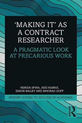 'Making It' as a Contract Researcher: A Pragmatic Look at Precarious Work book