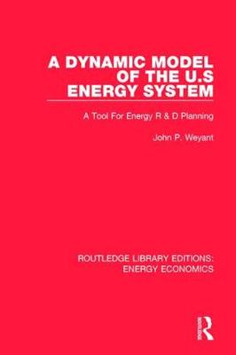 A Dynamic Model of the US Energy System by John P. Weyant