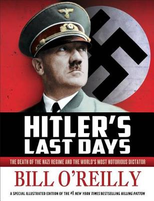 Hitler's Last Days by Bill O'Reilly