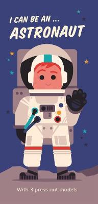 I Can Be An ... Astronaut by Spencer Wilson