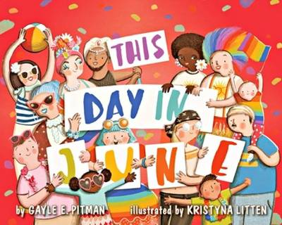 This Day in June by Gayle E. Pitman