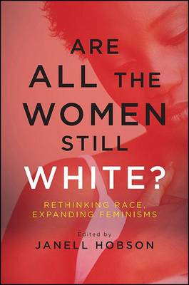 Are All the Women Still White? by Janell Hobson