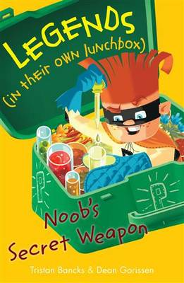 Noob's Secret Weapon by Tristan Bancks