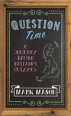 Question Time by Mark Mason