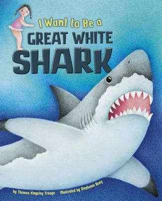 I Want to Be a Great White Shark book