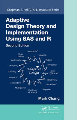 Adaptive Design Theory and Implementation Using SAS and R, Second Edition by Mark Chang