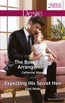 THE BOSS'S BABY ARRANGEMENT/EXPECTING HIS SECRET HEIR by Catherine Mann