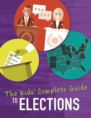 The Kids'Complete Guide to Elections by Emma Carlson Berne