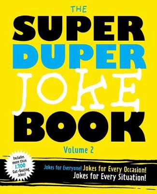 Super Duper Joke Volume 2: More Knock-Knocks! More Witty One-Liners! More Laughs for Everyone! by Cider Mill Press