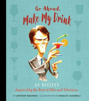 Go Ahead, Make My Drink by Anthony Marinese