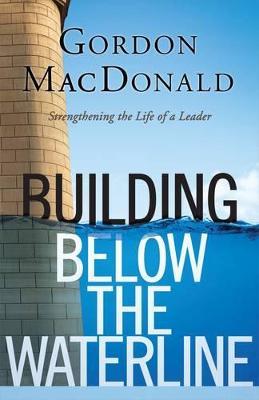 Building Below the Waterline by Gordon MacDonald