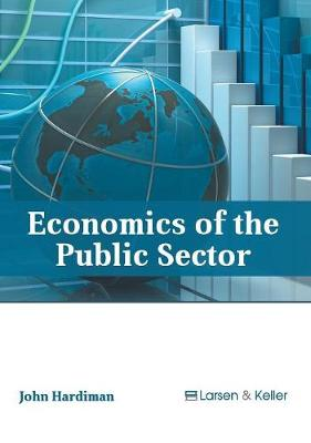 Economics of the Public Sector by John Hardiman