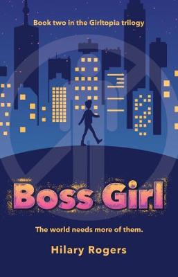 Girltopia #2: Boss Girl by Hilary Rogers