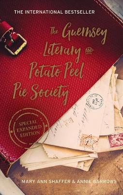 The Guernsey Literary and Potato Peel Pie Society Special Enhanced Edition by Mary Ann Shaffer