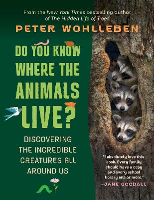 Do You Know Where the Animals Live?: Discovering the Incredible Creatures All Around Us book