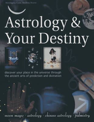 Astrology & Your Destiny by Sally Morningstar
