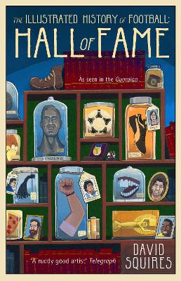 The Illustrated History of Football by David Squires