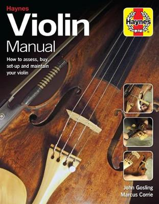 Violin Manual: How to assess, buy, set-up and maintain your violin by John Gosling