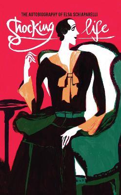 Shocking Life by Elsa Schiaparelli