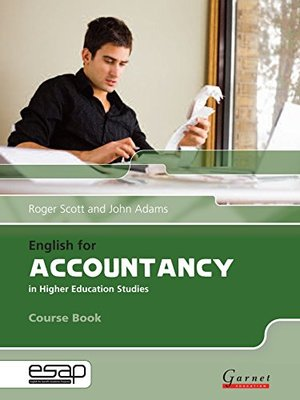 English for Accountancy in Higher Education Studies by Roger Scott