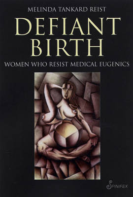 Defiant Birth by Melinda Tankard Reist