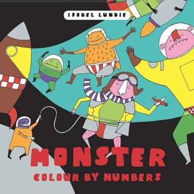 Colour By Numbers: Monster Mayhem by Isobel Lundie