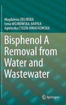 Bisphenol A Removal from Water and Wastewater by Magdalena ZIELINSKA