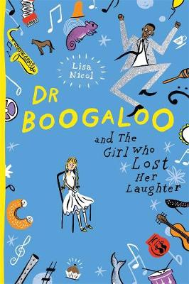 Dr Boogaloo and The Girl Who Lost Her Laughter by Lisa Nicol