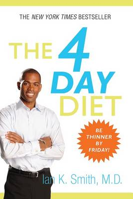 The 4 Day Diet by Ian K. Smith