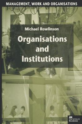 Organisations and Institutions by Michael Rowlinson