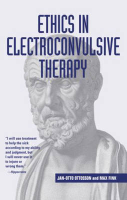 Ethics in Electroconvulsive Therapy by Max Fink
