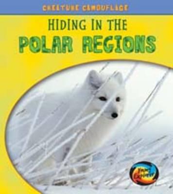 Hiding in the Polar Regions by Deborah Underwood