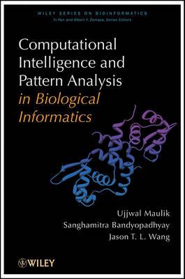 Computational Intelligence and Pattern Analysis in Biology Informatics by Ujjwal Maulik