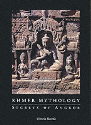 Khmer Mythology by Vittorio Roveda