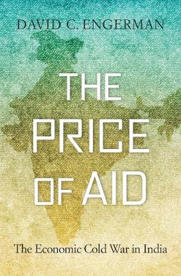 The Price of Aid by David C. Engerman
