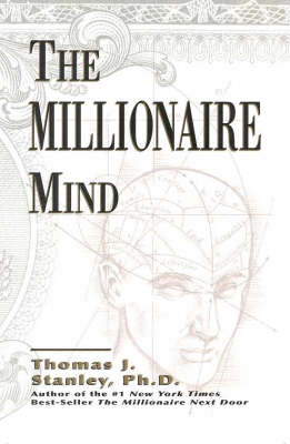 The Millionaire Mind by Thomas J Stanley