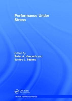 Performance Under Stress by James L. Szalma
