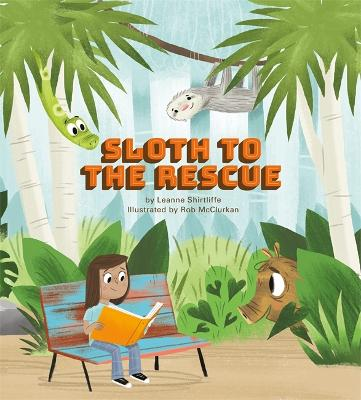 Sloth to the Rescue by Leanne Shirtliffe