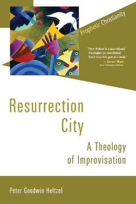 Resurrection City by Peter Goodwin Heltzel