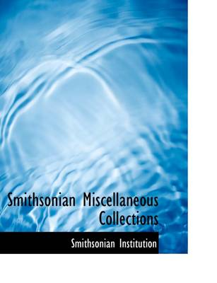 Smithsonian Miscellaneous Collections by Smithsonian Institution
