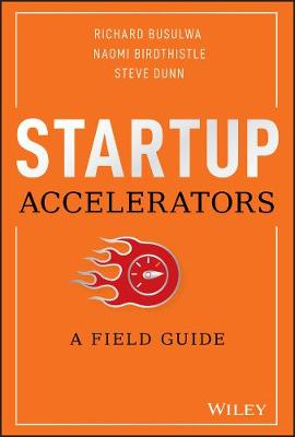 Startup Accelerators: A Field Guide by Richard Busulwa