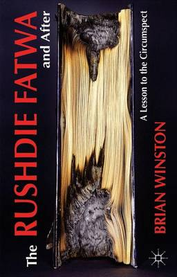 Rushdie Fatwa and After by Brian Winston