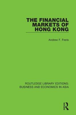 The Financial Markets of Hong Kong by Andrew Freris