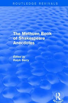 The Methuen Book of Shakespeare Anecdotes by Ralph Berry