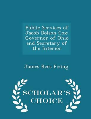 Public Services of Jacob Dolson Cox by James Rees Ewing