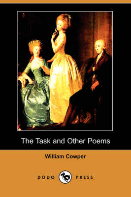 The Task and Other Poems (Dodo Press) by William Cowper